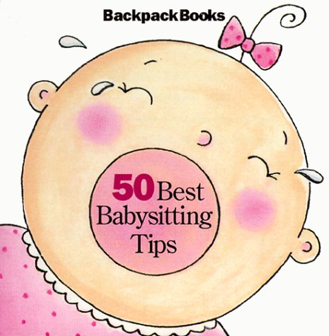 50 Best Babysitting Tips with Other (American Girl Backpack Books)