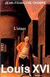 echange, troc Jean-François Chiappe - Louis XVI, tome III. L'otage