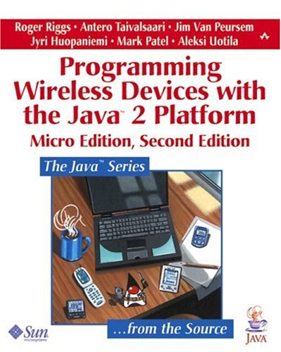 Programming Wireless Devices with the Java 2 Platform, Micro Edition (Java Series)
