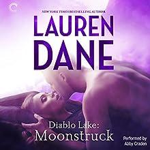 Diablo Lake: Moonstruck Audiobook by Lauren Dane Narrated by Abby Craden