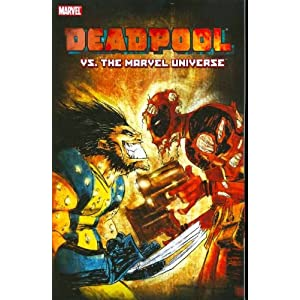 Deadpool vs. the Marvel Universe Fabian Nicieza and Reilly Brown