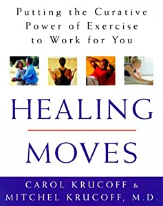 Cover of &quot;Healing Moves: How to Cure, Rel...