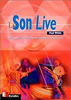 Le Son Live : techniques de sonorisation de concerts et de spectacles