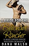 Mail Order Bride: A Bride for the Bil...
