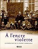echange, troc Clive Lamming - A l'encre violette : Un siècle de vie à l'école communale