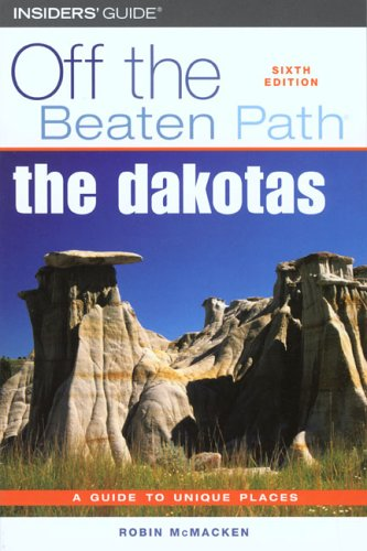 The Dakotas Off The Beaten Path, 6Th (Off The Beaten Path Series)
