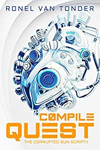 Compile Quest: Dark Dystopian Science Fiction by Ronel van Tonder ebook deal