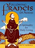 Read Following Francis of Assisi: A Spirituality for Daily Living on-line