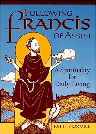 Following Francis of Assisi: A Spirituality for Daily Living
