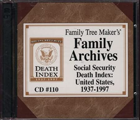 Family Tree Maker's Family Archives: Social Security Death Index: United States, 1937-1997 (CD #110)