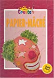 img - for Papier-Mache (Let's Create!) book / textbook / text book
