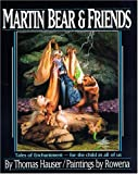 Martin Bear and Friends: Tales of Enchantment-For the Child in All of Us
