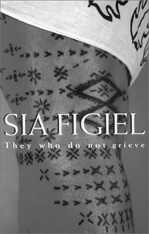 Sia Figiel: They Who Do Not Grieve