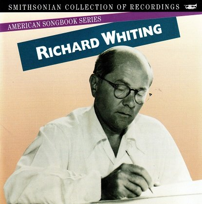 Smithsonian Collection of Recordings: Richard Whiting (American Songbook Series) by Richard Whiting and Various Artists