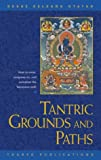 Tantric Grounds and Paths: How to Enter, Progress On, and Complete the Vajrayana Path (0948006331) by Gyatso, Geshe Kelsang