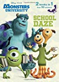 School Daze/Monster Party! [With Sticker(s)] (Disney/Pixar Monsters, Inc.; Disney/Pixar Monsters University)