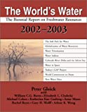 img - for World's Water 2002 - 2003: The Biennial Report on Freshwater Resources (World's Water (Quality)) book / textbook / text book