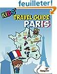 Kids' Travel Guide - Paris: Kids' enj...