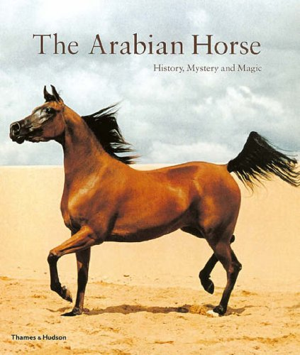 The Arabian Horse: History, Mystery and Magic