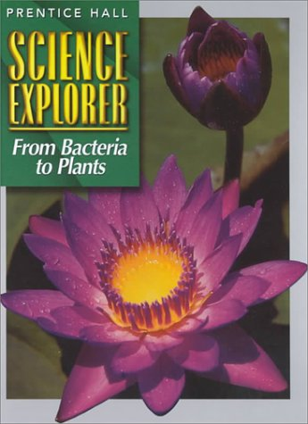 Science Explorer from Bacteria to Plants, PRENTICE HALL