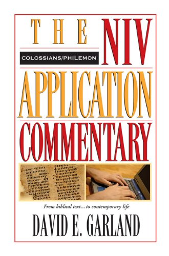 David E. Garland: Colossians, Philemon (NIV Application Commentary)