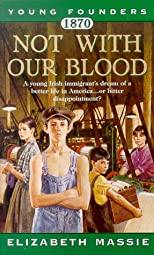 1870: Not With Our Blood (Young Founders)
