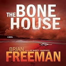 The Bone House (       UNABRIDGED) by Brian Freeman Narrated by Joe Barrett