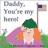 Daddy, You're My Hero! (paperback OOP- see boardbook)