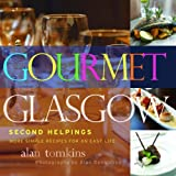 img - for Gourmet Glasgow: Second Helpings: More Simple Recipes for an Easy Life (Vol. 2) book / textbook / text book