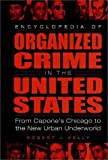 Encyclopedia of Organized Crime in the United States: From Capone