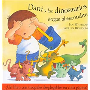 Dani Y Los Dinosaurios Juegan/dani And The Dinasaurs Play (Spanish Edition)