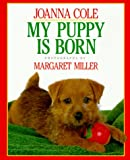 My Puppy Is Born (0688097707) by Cole, Joanna