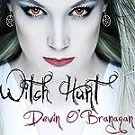 Witch Hunt: Witch Hunt, Book 1 | Devin O'Branagan