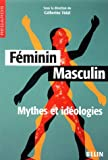 Fminin Masculin : Mythes et idologies