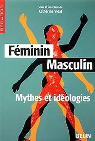 Feminin Masculin Mythes Et Ideologies Babelio