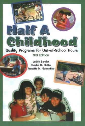 Half a Childhood: Quality Programs for Out-Of-School Hours