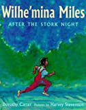 Wilhe'mina Miles: After the Stork Night