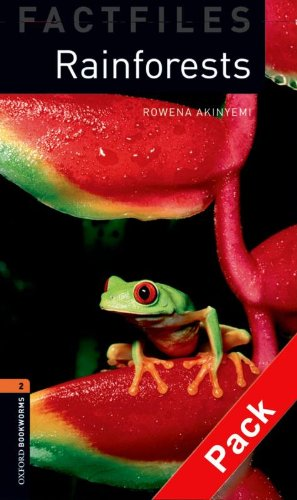 Oxford Bookworms Library Factfiles: Oxford Bookworms. Factfiles Stage 2: Rainforests CD Pack Edition 08: 700 Headwords