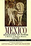 Mexico: A Biography of Power - Enrique Krauze