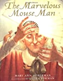 The Marvelous Mouse Man (0152017151) by Hoberman, Mary Ann