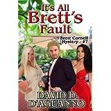 It's All Brett's Fault (Brett Cornell Mysteries Book 7) ~ David D'Aguanno