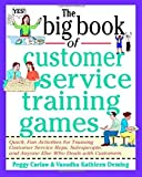img - for The Big Book of Customer Service Training Games (Big Book Series) by Carlaw, Peggy, Deming, Vasudha (1998) Paperback book / textbook / text book