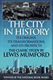 The City in History: Its Origins, Its Transformations, and Its Prospects (156731211X) by Mumford, Lewis