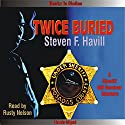Twice Buried: An Undersheriff Bill Gastner Mystery #3 Audiobook by Steven F. Havill Narrated by Rusty Nelson