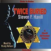 Twice Buried: An Undersheriff Bill Gastner Mystery #3 | Steven F. Havill