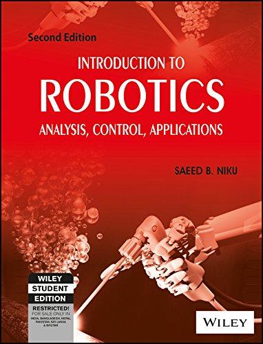 Introduction to Robotics: Analysis, Control, Applications