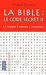 La Bible : Le code secret II - Le Compte � rebours a commenc�... par Drosnin