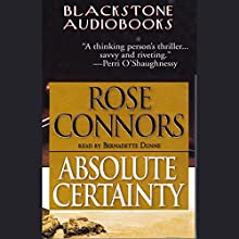 Absolute Certainty Audiobook by Rose Connors Narrated by Bernadette Dunne