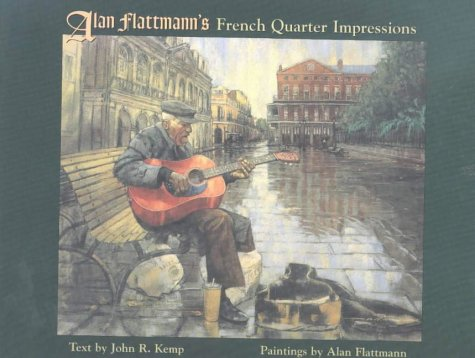 Alan Flattmann's French Quarter Impressions