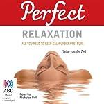 Perfect Relaxation | Jan Ferguson,Elaine Van der Zeil